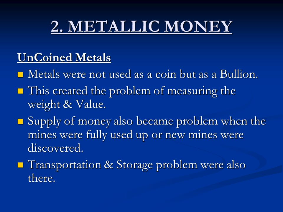 2. METALLIC MONEY UnCoined Metals
