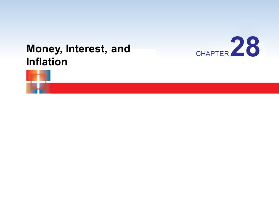 28 Money, Interest, and Inflation
