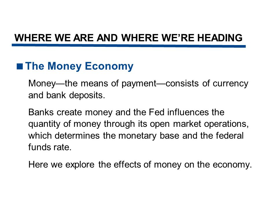 The Money Economy WHERE WE ARE AND WHERE WE'RE HEADING