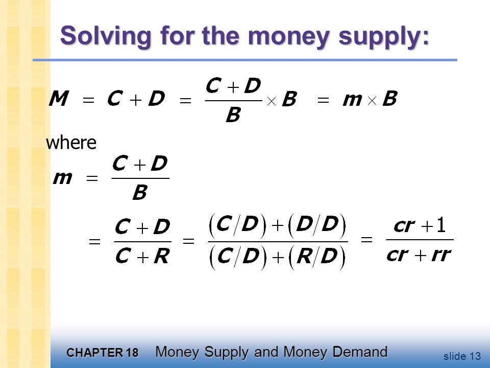 The money multiplier If rr < 1, then m > 1