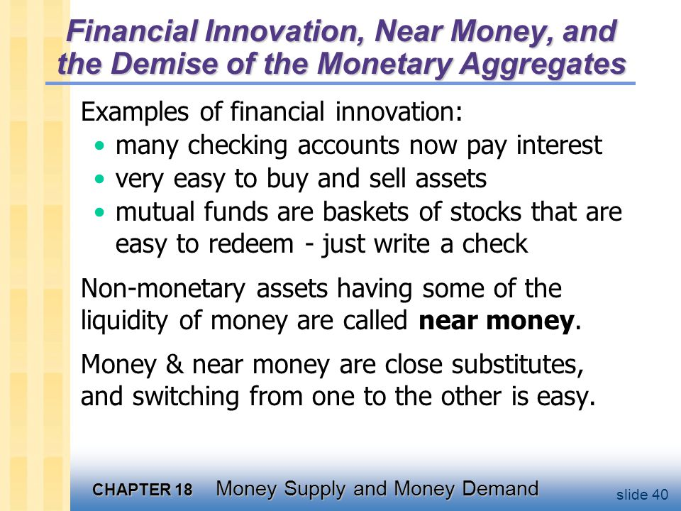 Financial Innovation, Near Money, and the Demise of the Monetary Aggregates