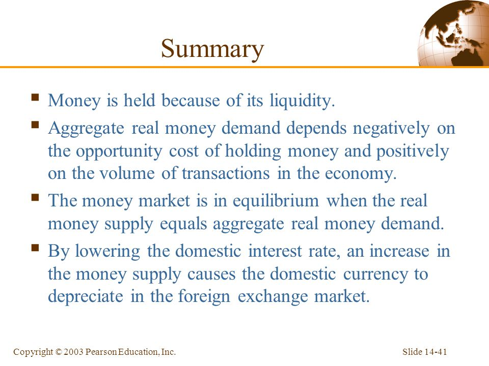 Summary Money is held because of its liquidity.