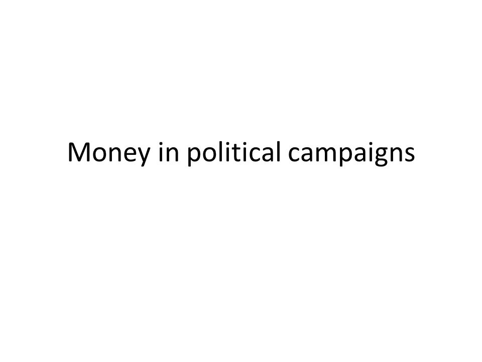 Money in political campaigns