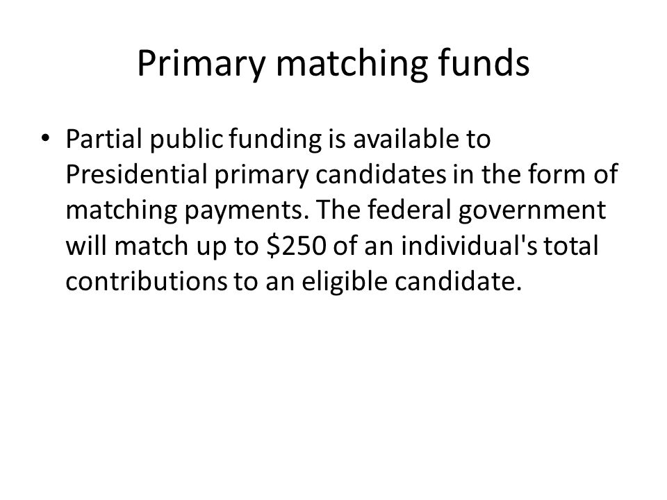 Primary matching funds