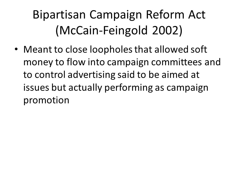 Bipartisan Campaign Reform Act (McCain-Feingold 2002)
