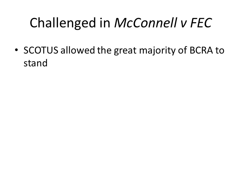 Challenged in McConnell v FEC