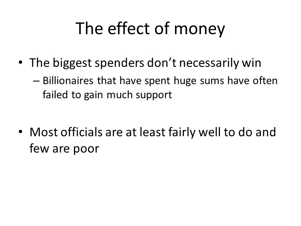 The effect of money The biggest spenders don't necessarily win