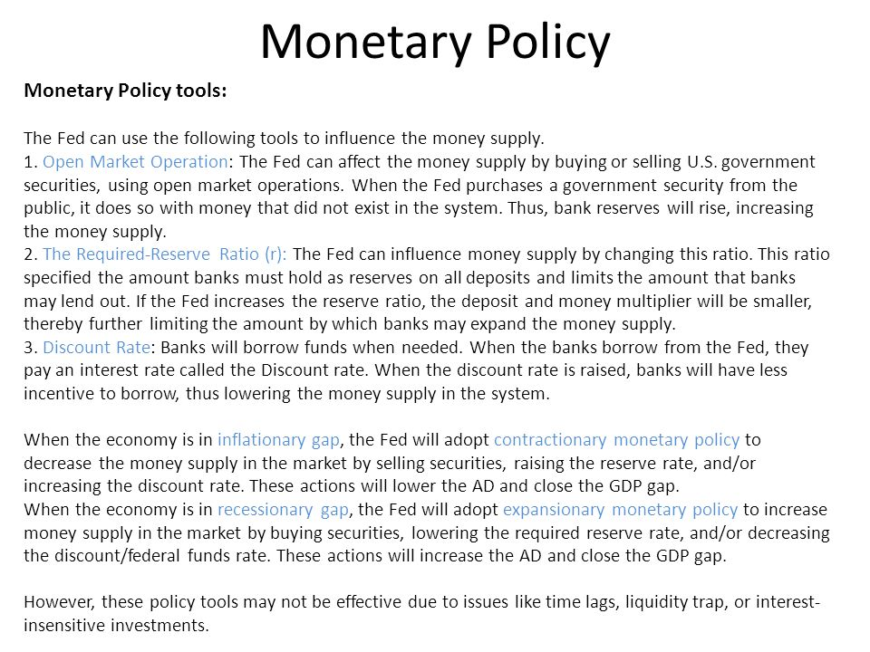 Monetary Policy Monetary Policy tools: