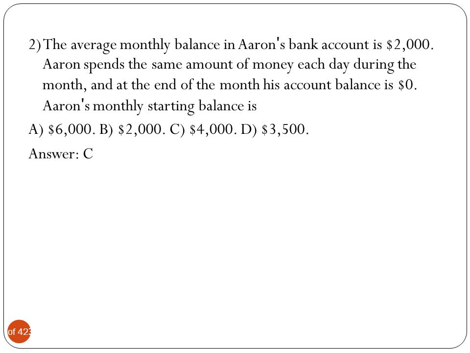 2) The average monthly balance in Aaronʹs bank account is $2,000