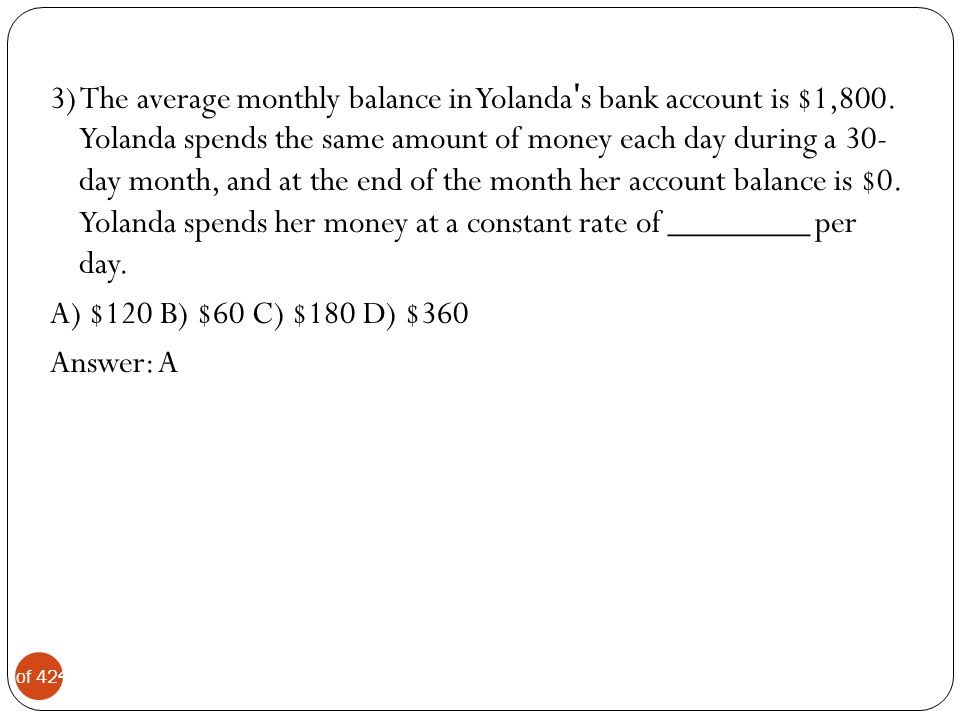 3) The average monthly balance in Yolandaʹs bank account is $1,800