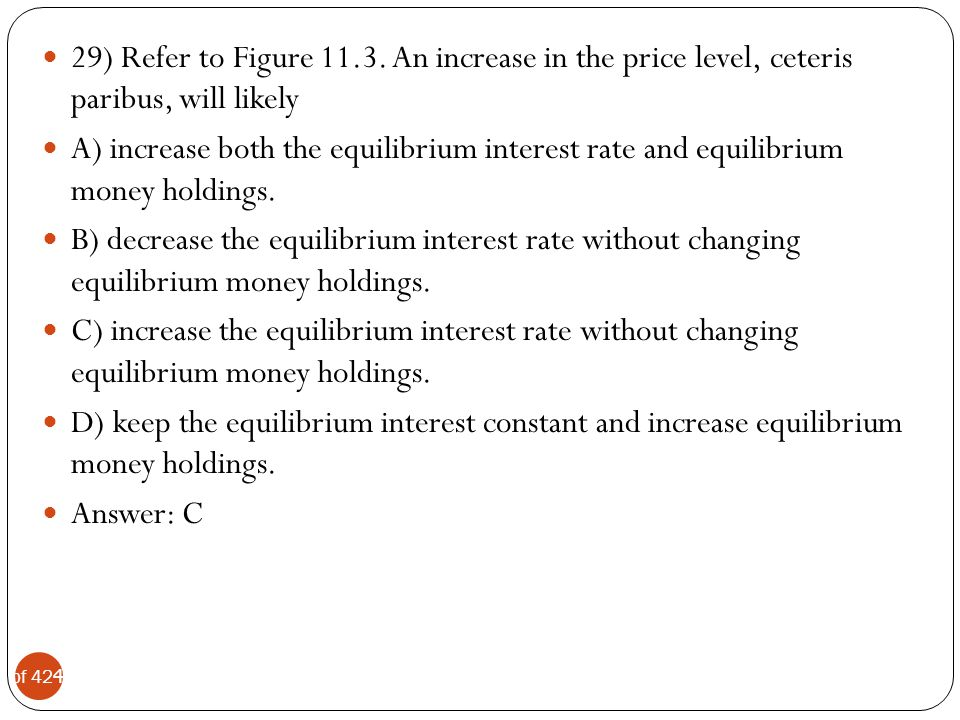 29) Refer to Figure An increase in the price level, ceteris paribus, will likely