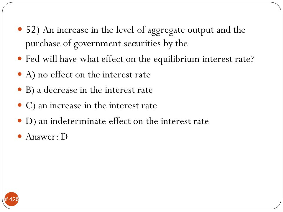 52) An increase in the level of aggregate output and the purchase of government securities by the