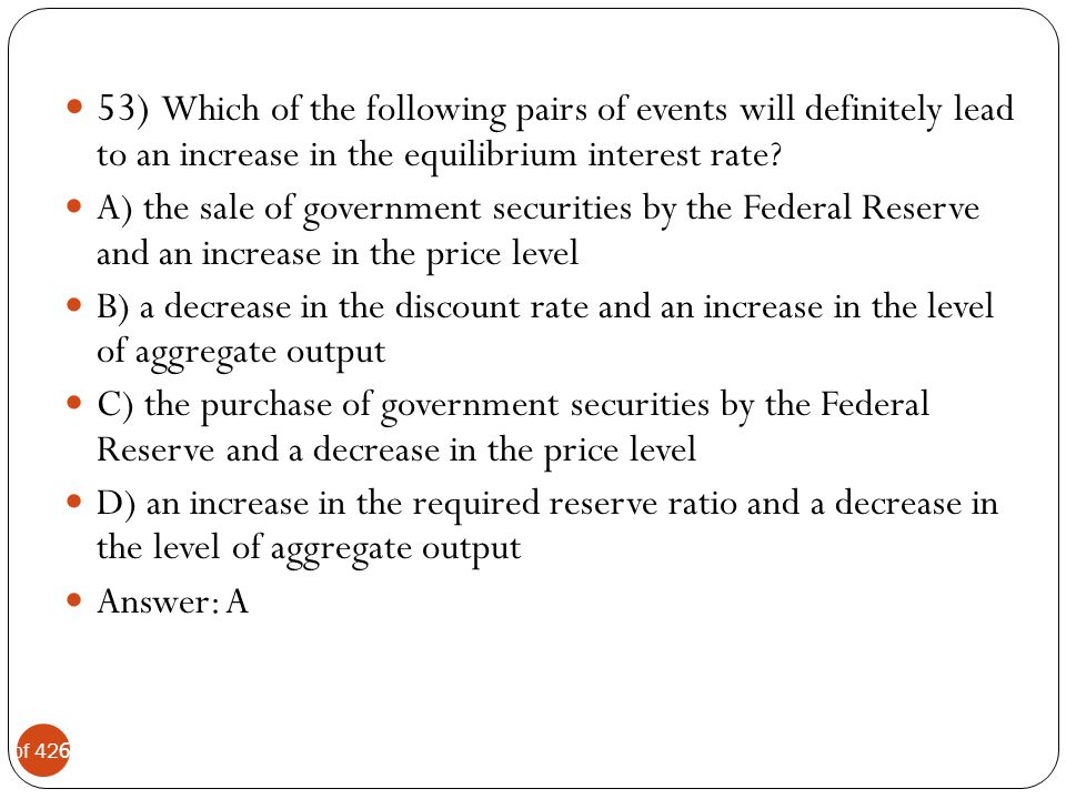 53) Which of the following pairs of events will definitely lead to an increase in the equilibrium interest rate