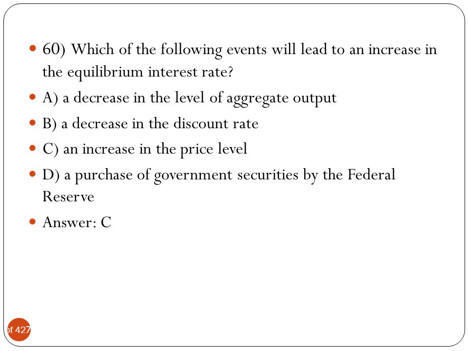 60) Which of the following events will lead to an increase in the equilibrium interest rate