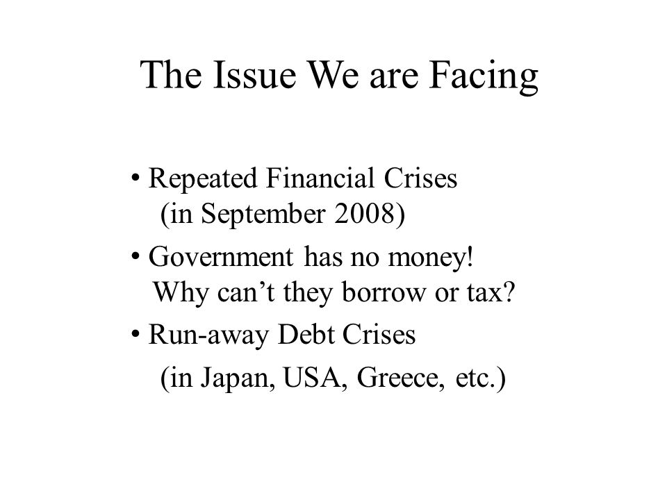 The Issue We are Facing Repeated Financial Crises (in September 2008)