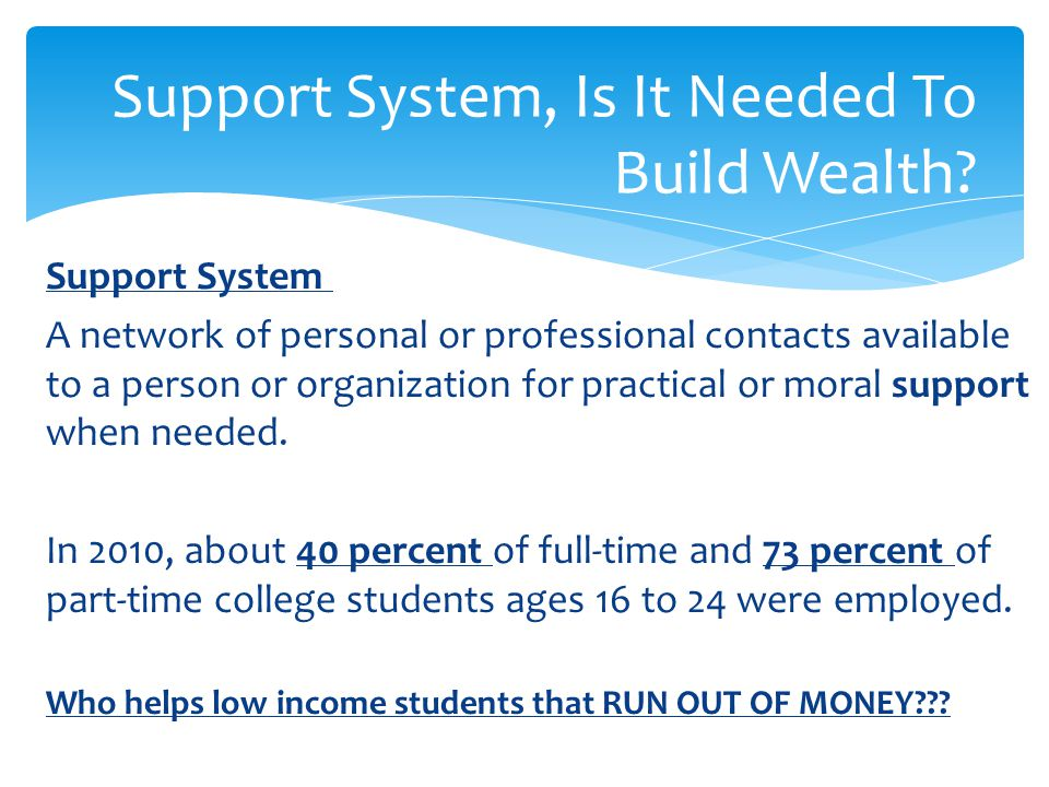 Support System, Is It Needed To Build Wealth