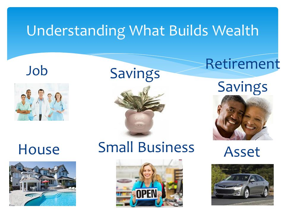 Understanding What Builds Wealth