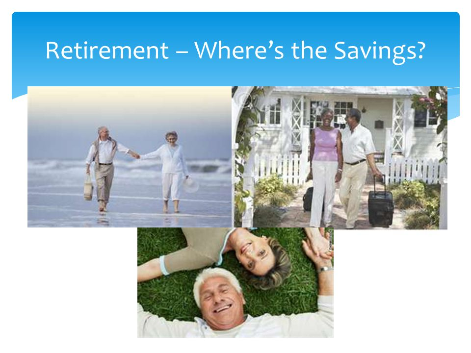 Retirement – Where's the Savings