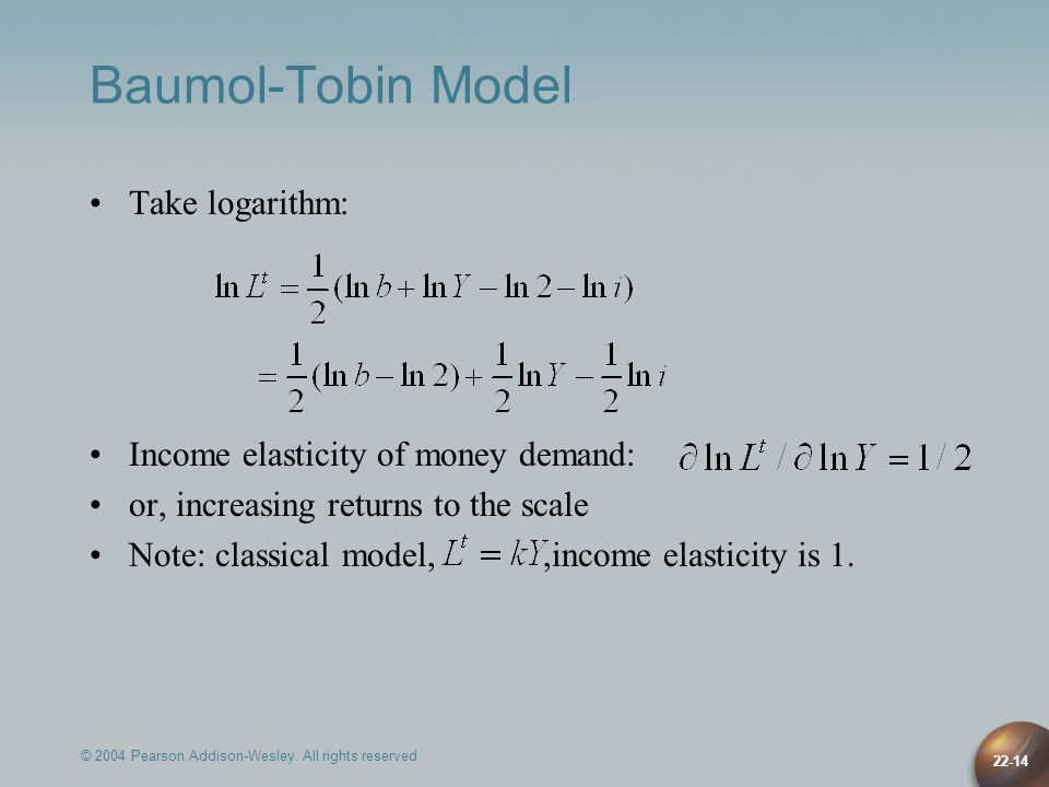 Baumol-Tobin Model Take logarithm: Income elasticity of money demand: