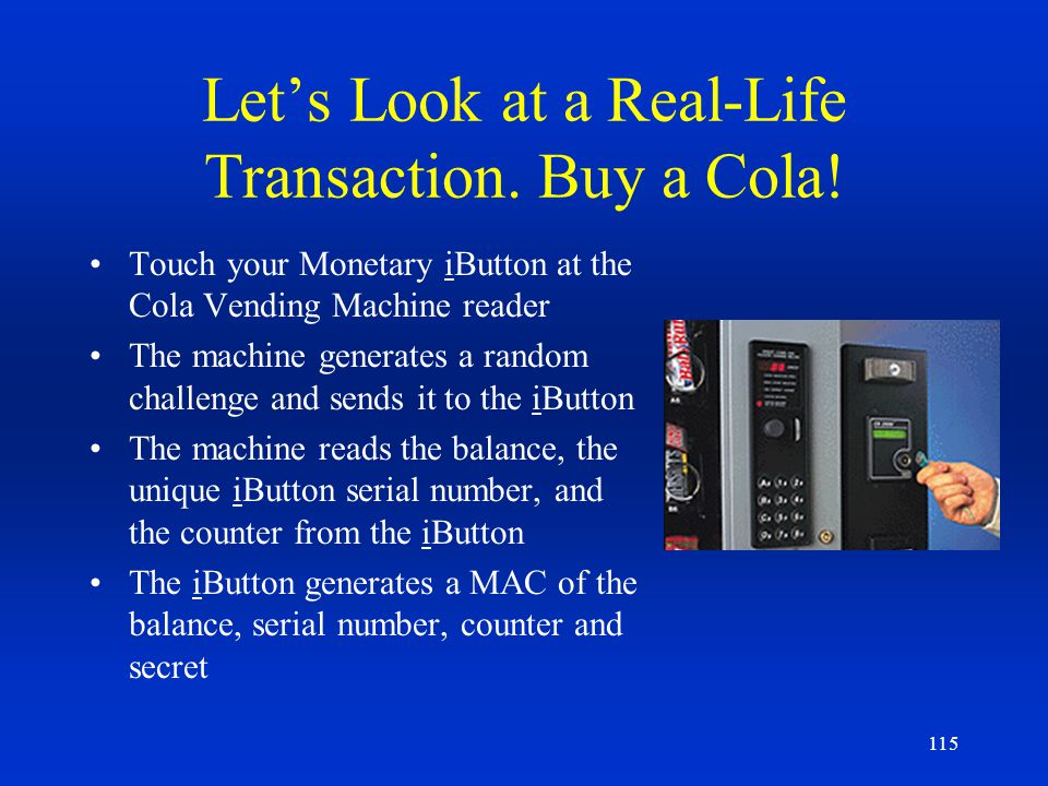 Let's Look at a Real-Life Transaction. Buy a Cola!