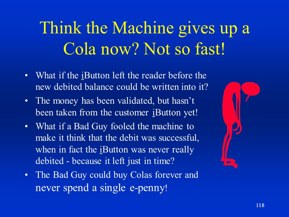 Think the Machine gives up a Cola now Not so fast!