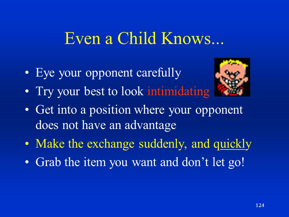 Even a Child Knows... Eye your opponent carefully