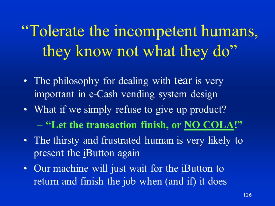 Tolerate the incompetent humans, they know not what they do
