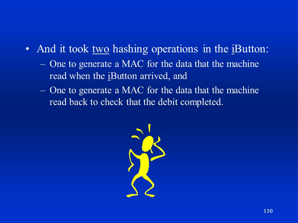 And it took two hashing operations in the iButton:
