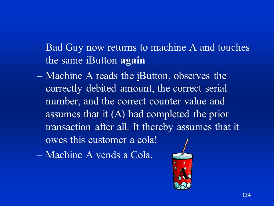 A Bad Guy now returns to machine A and touches the same iButton again