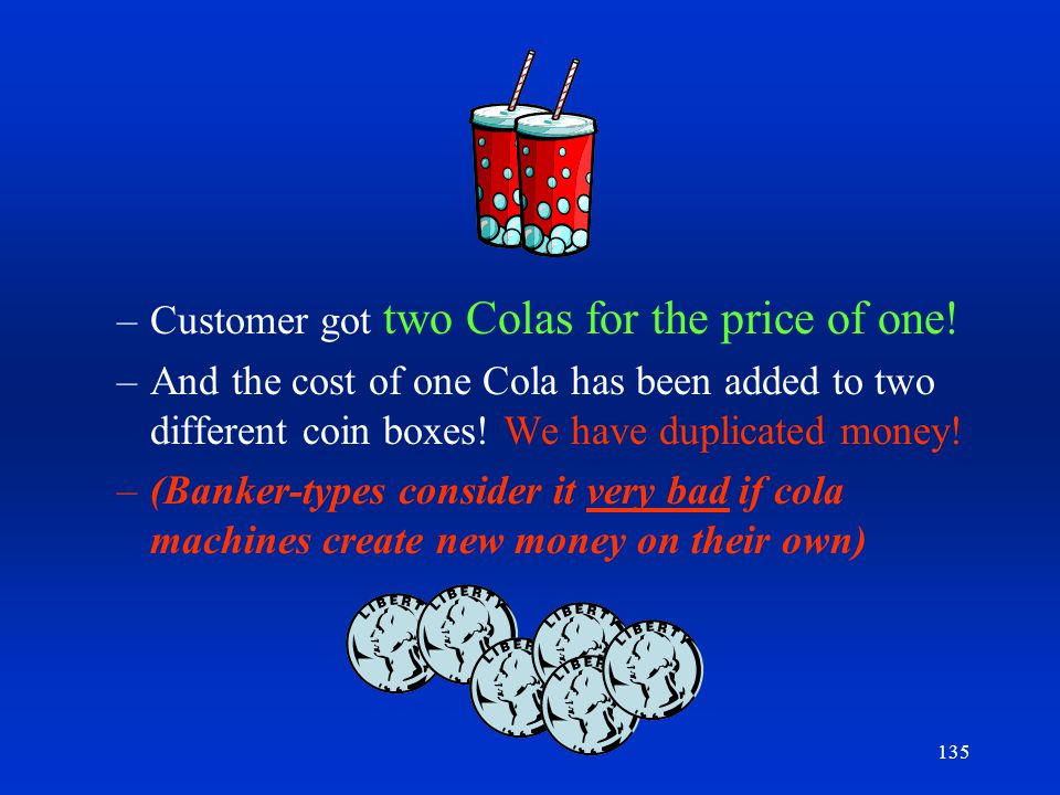Customer got two Colas for the price of one!