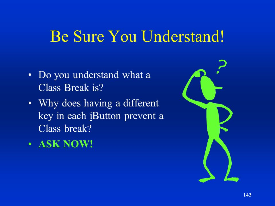 Be Sure You Understand! Do you understand what a Class Break is