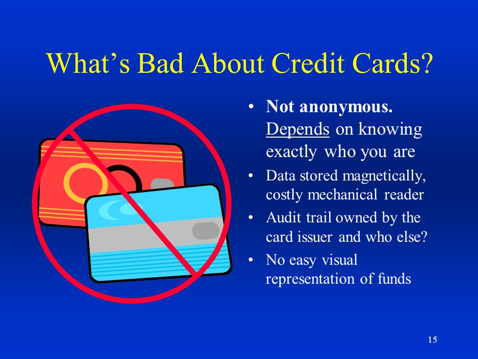 What's Bad About Credit Cards