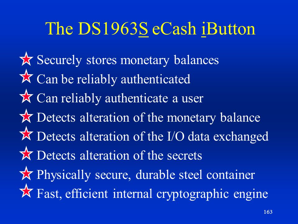 The DS1963S eCash iButton Securely stores monetary balances