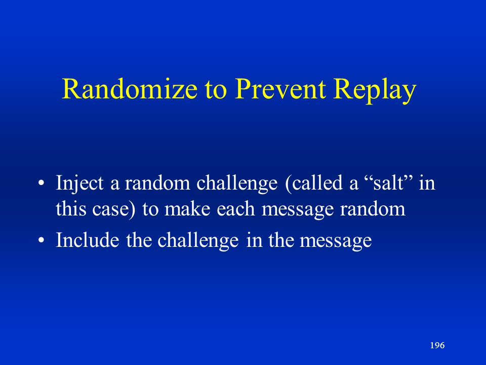 Randomize to Prevent Replay