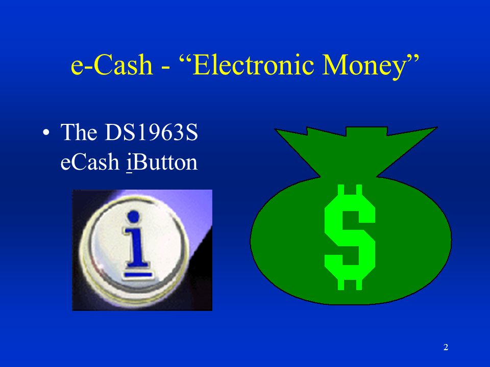 e-Cash - Electronic Money
