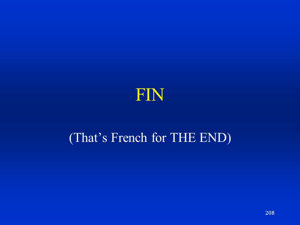(That's French for THE END)