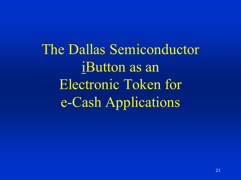 The Dallas Semiconductor iButton as an Electronic Token for e-Cash Applications