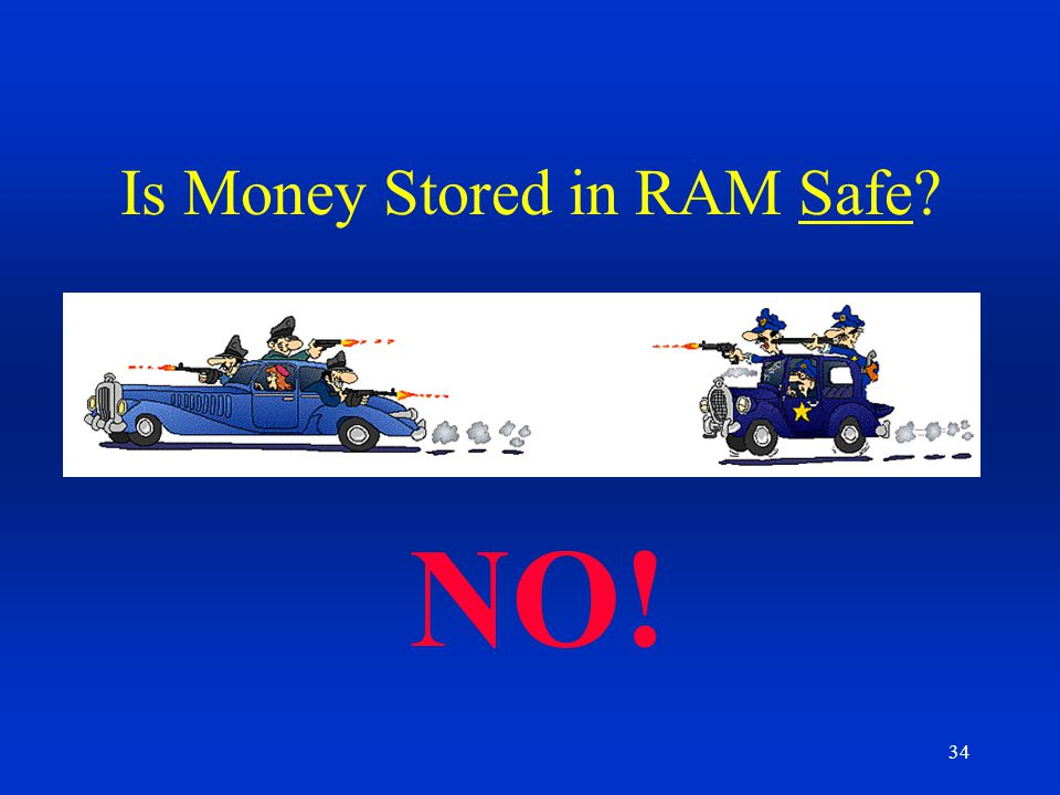 Is Money Stored in RAM Safe