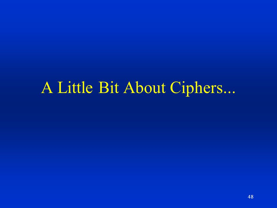 A Little Bit About Ciphers...