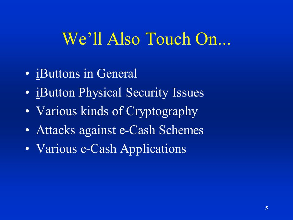 We'll Also Touch On... iButtons in General