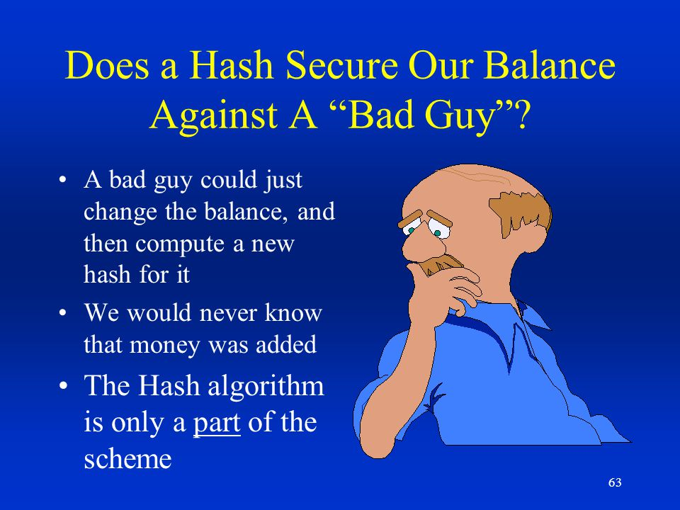 Does a Hash Secure Our Balance Against A Bad Guy