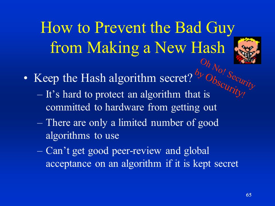 How to Prevent the Bad Guy from Making a New Hash