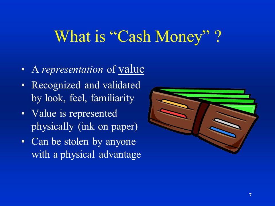 What is Cash Money A representation of value