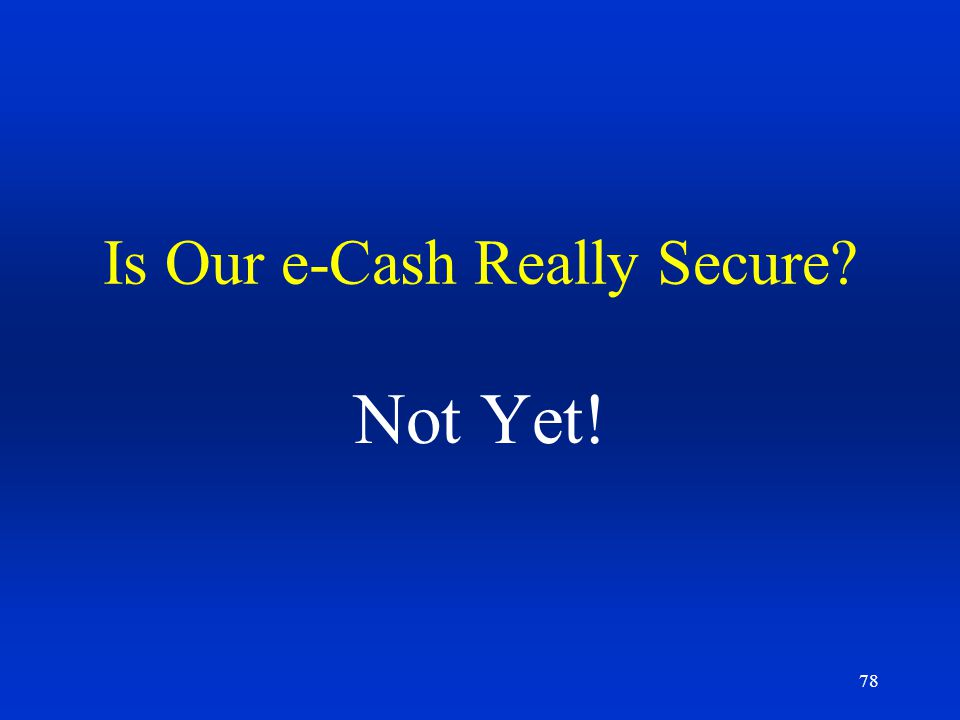 Is Our e-Cash Really Secure