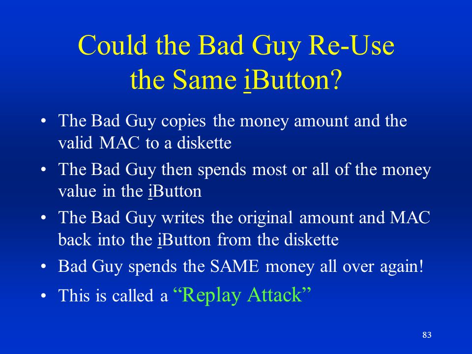 Could the Bad Guy Re-Use the Same iButton