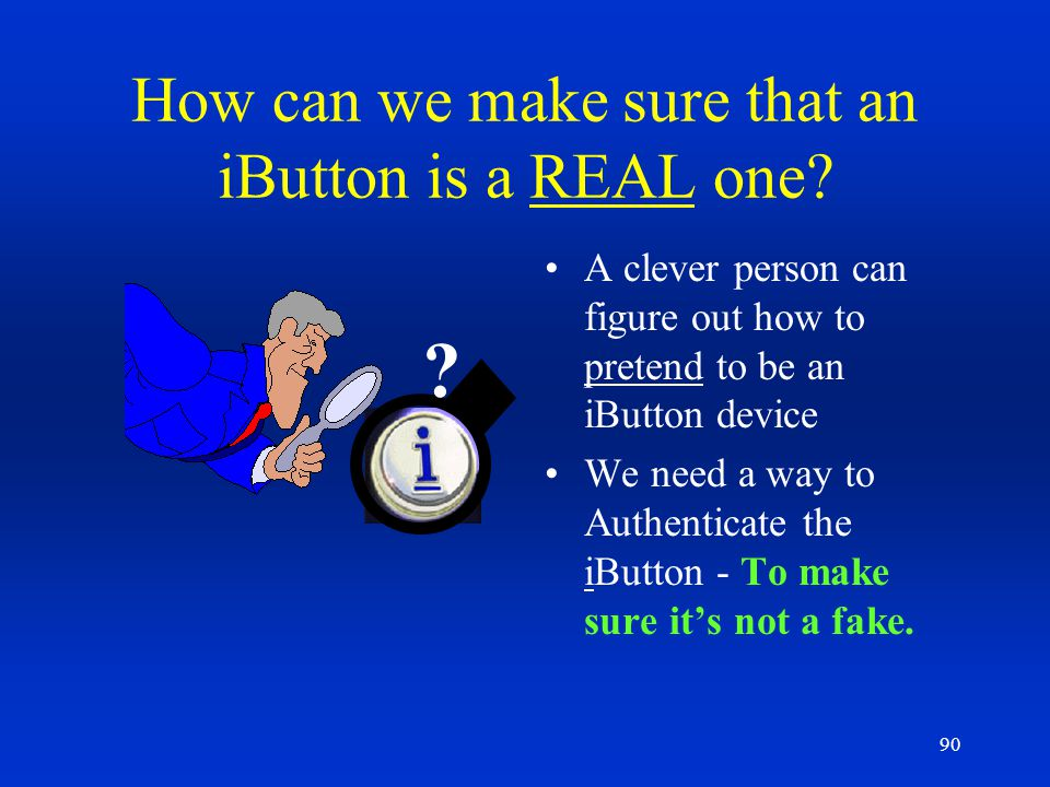 How can we make sure that an iButton is a REAL one
