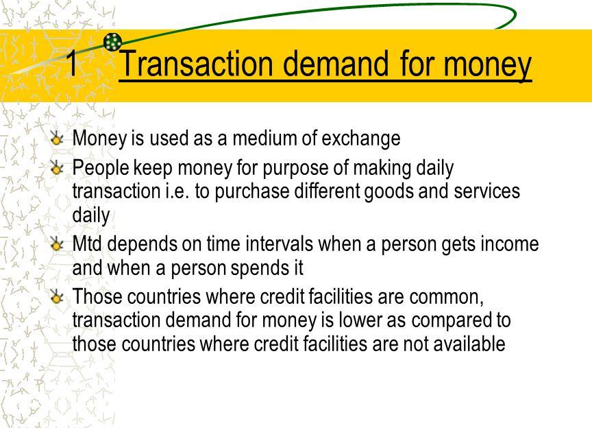 1 Transaction demand for money