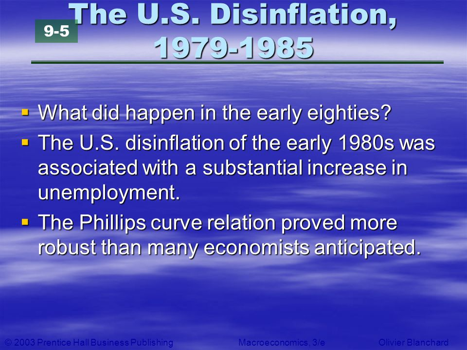 The U.S. Disinflation, 1979-1985 9-5. What did happen in the early eighties