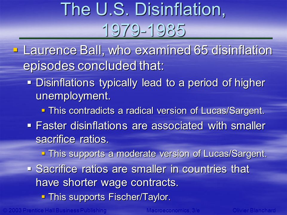The U.S. Disinflation, 1979-1985 Laurence Ball, who examined 65 disinflation episodes concluded that:
