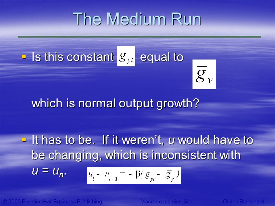 The Medium Run Is this constant equal to which is normal output growth